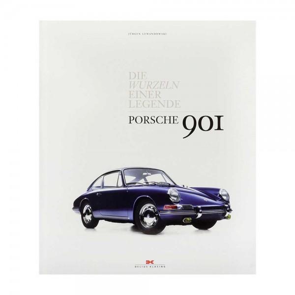 Porsche 901 - Die Wurzeln einer Legende - by Jürgen Lewandowski