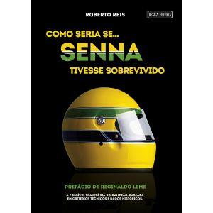 Como seria se… Senna tivesse sobrevivido