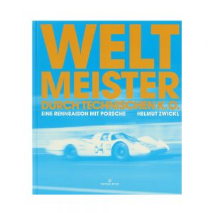 Weltmeister durch technischen K.O. Eine Rennsaison mit Porsche